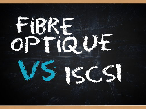 fibre optique vs iscsi